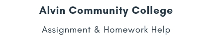 Alvin Community College Assignment &Homework Help